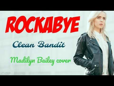 Clean Bandit - Rockabye (lyrics) (Madilyn Bailey cover)