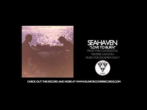 Seahaven - Love To Burn (Official Audio)