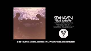 Seahaven - Love To Burn