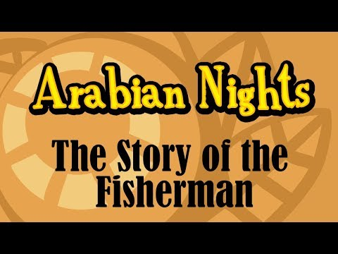 Arabian Nights:  The Story Of The Fisherman