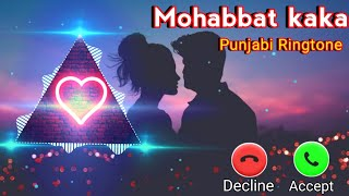 Mohabbat Kaka Ringtone || Punjabi Kaka Ringtone, love ringtones, Punjabi ringtone download mp3 2021
