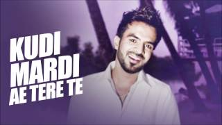 Kudi Mardi Aa Tere Te | 7 Knaalan | Happy RaiKoti | Full Song 2015