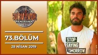 Survivor Panorama Haftasonu 73. Bölüm - 28 Nisan 2019