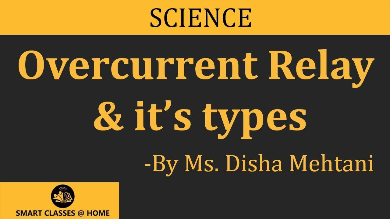 Overcurrent Relay & its types,BTech by Ms  Disha Mehtani