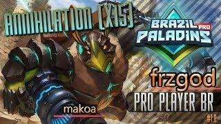 frzgod PRO PLAYER BR jogando de Makoa ANNIHILATION X15 Paladins #1 8