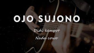 Download OJO SUJONO // DIDI KEMPOT // KARAOKE GITAR AKUSTIK TANPA VOKAL NADA COWO ( MALE )