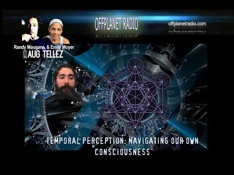 Aug Tellez- Temporal Perception : Navigating Our Own Consciousness