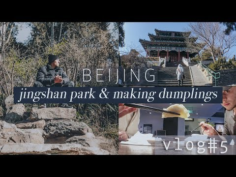 Beijing VLOG#5: Jingshan Park & making our own dumplings!