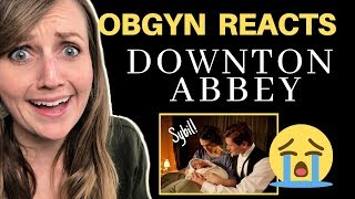ObGyn Doctor Reacts: Downton Abbey | Lady Sybil's Birth...and Death!?
