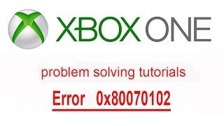 XBOX ONE Error 0x80070102 Tutorials solving