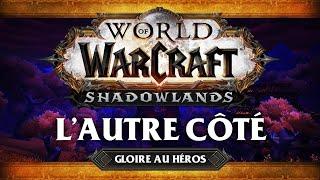 WoW Shadowlands #27 : Gloire Au Héros / L'autre Coté (ft. Flora, Lapi, Oono Et Hippo)