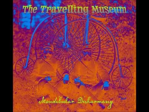 The Travelling Museum - Mandibular Disharmony (2016 - Full Album)
