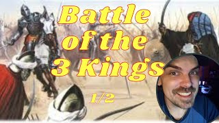 Battle of the Three Kings, 1578 AD  ⚔️ Portugal launches a Crusade against Morocco REACTION (1/2)