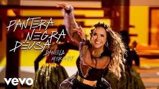 Daniela Mercury - Pantera Negra Deusa (Videoclipe Oficial)