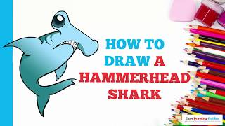How to Draw a Hammerhead Shark in a Few Easy Steps: Drawing Tutorial for Kids and Beginners