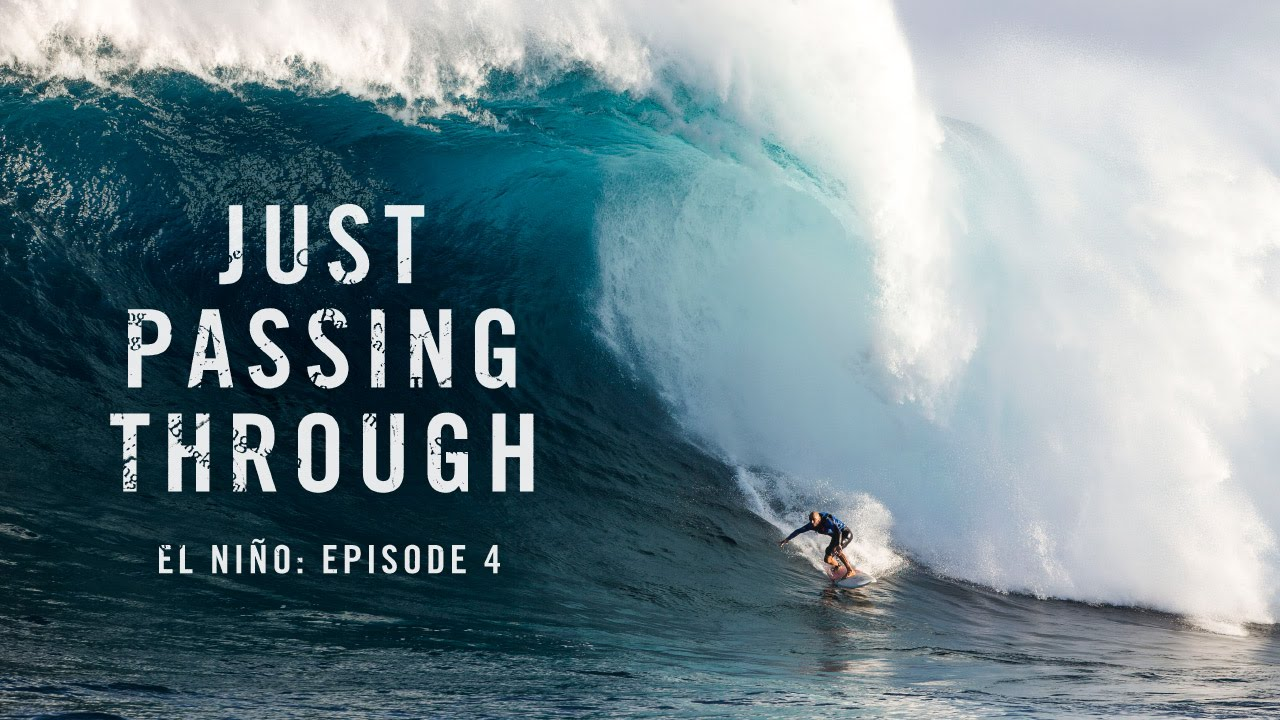 Just Passing Through El Niño: Episode 4