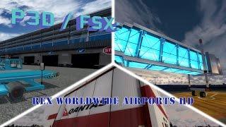 FSX / P3D Review - REX Worldwide Airports HD