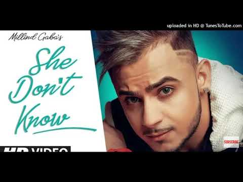 She Don't Know Millind Gaba Full Mp3 Song