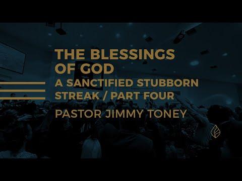 The Blessings Of God / Part Four / Pastor Jimmy Toney