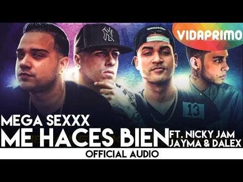 Mega Sexxx Ft. Nicky Jam & Jayma & Dalex - Me Haces Bien (Remix)