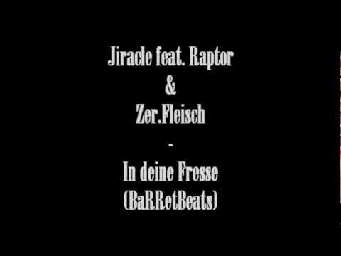 Jiracle feat Raptor & Zer.Fleisch - In deine Fresse (BaRRetBeats)