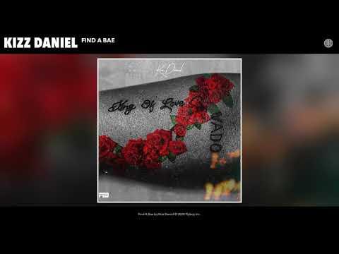 Kizz Daniel - Find A Bae (Audio)