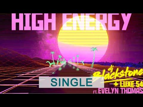 DJ Blackstone & Luxe 54 Ft. Evelyn Thomas - High Energy