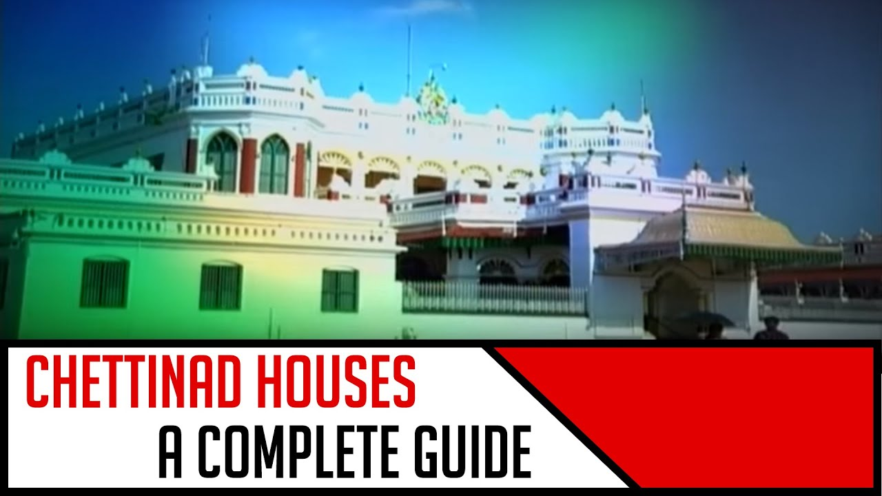 Chettinad Houses - A Complete Guide   Travel Diaries - YouTube