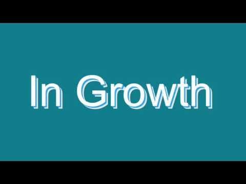 How to Pronounce In Growth