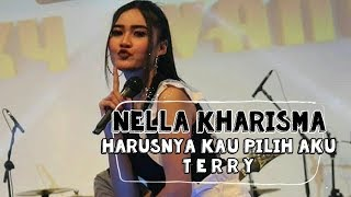 [4.53 MB] Harusnya Kau Pilih Aku - Terry Cover By Nella Kharisma ( Lirik Lagu 2018 )