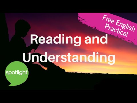 """Reading And Understanding"" - Practice English With Spotlight"
