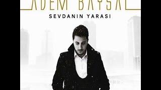 ADEM BAYSAL - ARARSIN BENİ