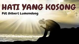 Download Video Hati Yang Kosong - Khotbah Pdt Gilbert Lumoindong MP3 3GP MP4