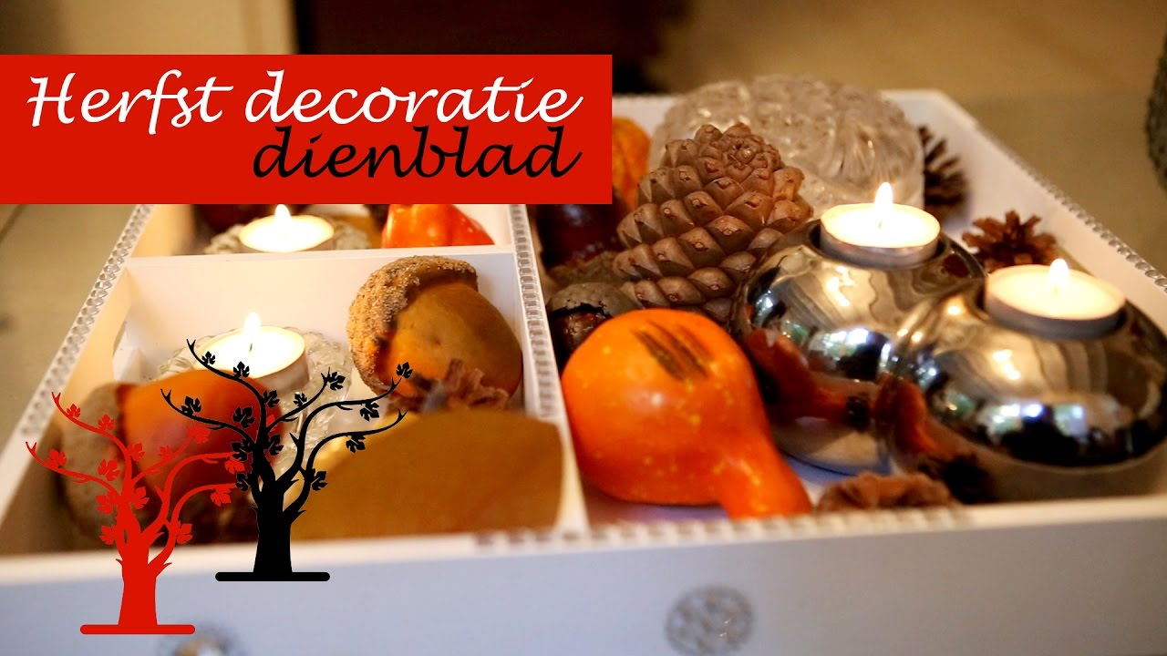 Herfst decoratie dienblad maken diy youtube for Decoratie herfst