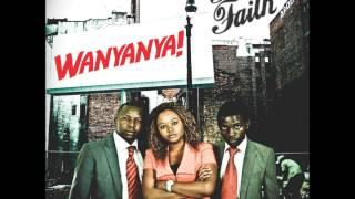 Firm Faith  Wanyanya!