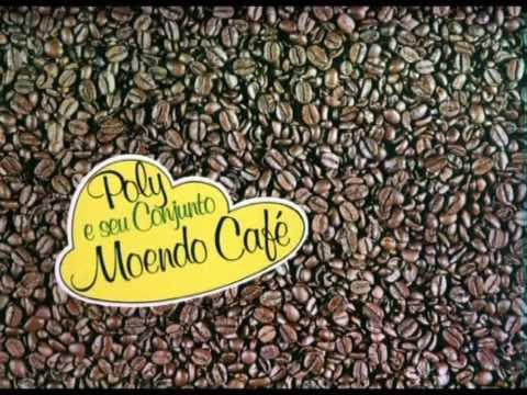 POLY E SEU CONJUNTO -  MOENDO CAFÉ - (LP COMPLETO)