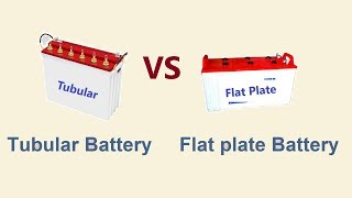 Which is the best battery Tubular battery vs flat plate battery