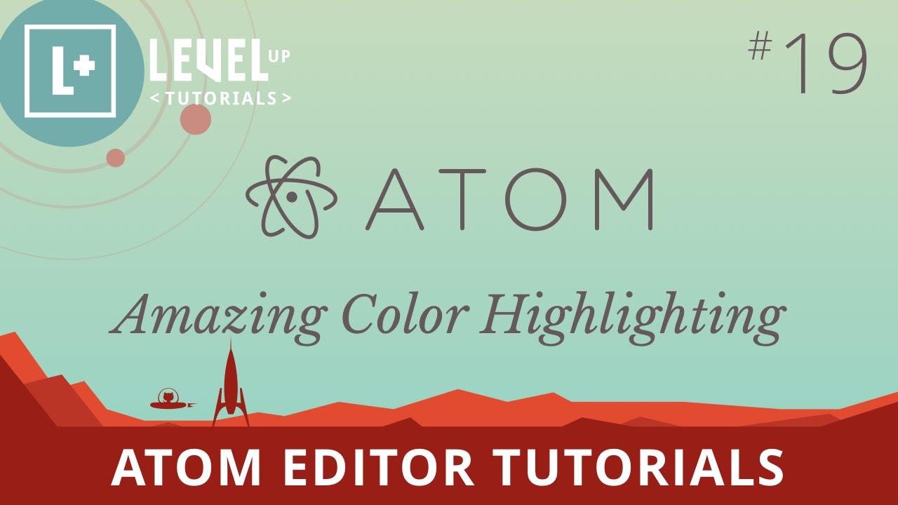 Atom Editor Tutorials #19 - Amazing Color Highlighting