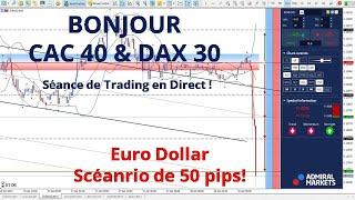 #EURUSD - Séance de TRADING en DIRECT - Bonjour CAC40 & DAX30 le 18/04