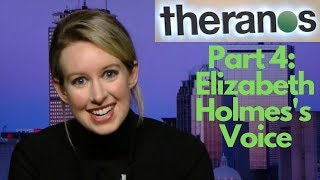 Theranos Part 4: Elizabeth Holmes's Voice