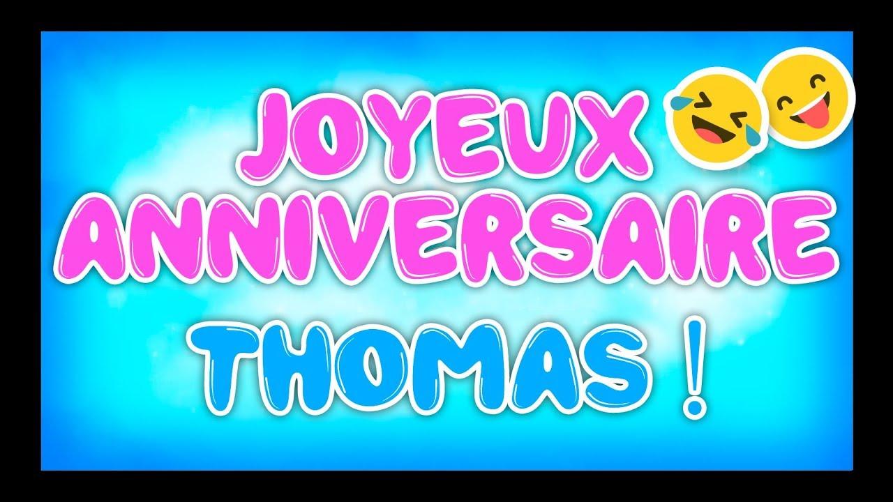 Joyeux Anniversaire Thomas Happy Birthday Youtube
