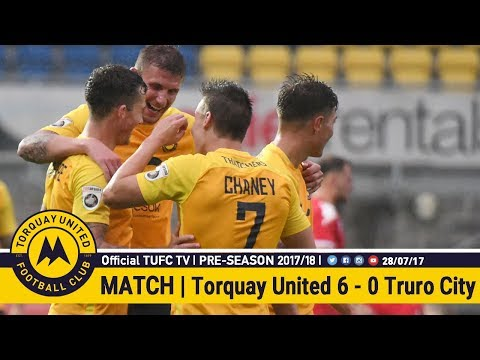 Official TUFC TV | Torquay United 6 - 0 Truro City 28/07/17