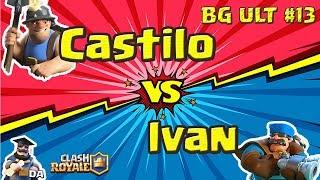 Baixar BG ULT #13 - Castilo vs Ivan   Clash Royale