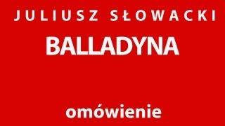 J. Słowacki  BALLADYNA - opracowanie