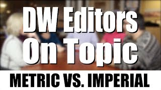Editors On Topic: Metric Vs Imperial