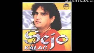 Sejo Kalac - A Jesam Te Volio