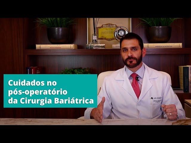 Cuidados no pós-operatório da Cirurgia Bariátrica
