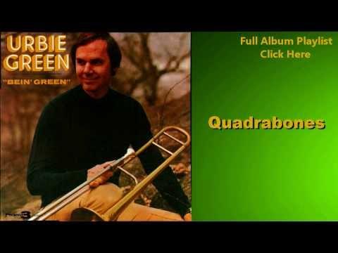 Quadrabones- Urbie Green (Bein' Green)