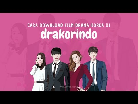 Cara Download Film Drama Korea di Drakorindo dengan Cepat!