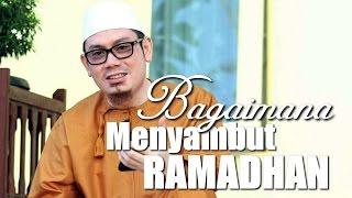 Ceramah Singkat: Bagaimana Menyambut Ramadhan - Ustadz Ahmad Zainuddin, Lc